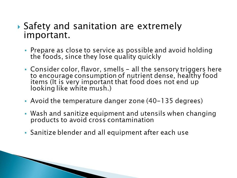 Safety and sanitation are extremely important. Prepare as close to service as possible and avoid holding the foods, since they lose quality quickly Co