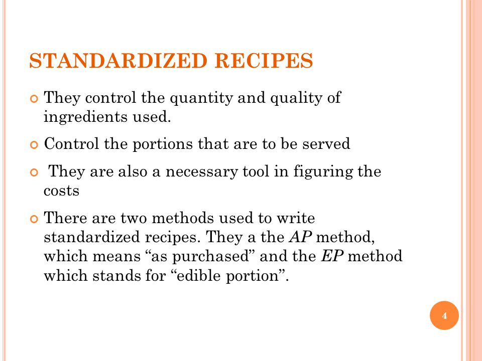 AP method: all ingredient quantities are listed on the standardized recipes in the form in which they are purchased.