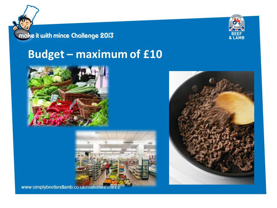 www.simplybeefandlamb.co.uk/makeitwithmince Budget – maximum of £10