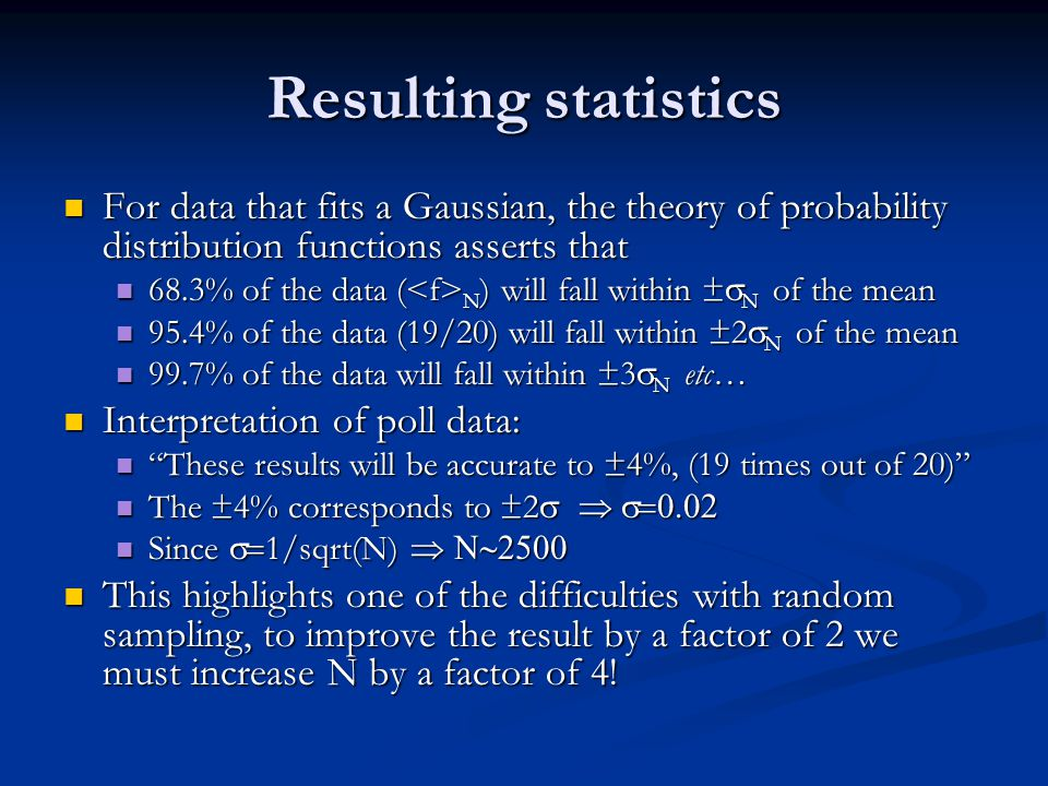 Resulting statistics For data that fits a Gaussian, the theory of probability distribution functions asserts that For data that fits a Gaussian, the t