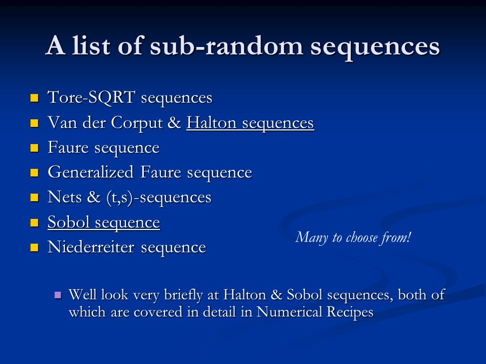 A list of sub-random sequences Tore-SQRT sequences Tore-SQRT sequences Van der Corput & Halton sequences Van der Corput & Halton sequences Faure seque