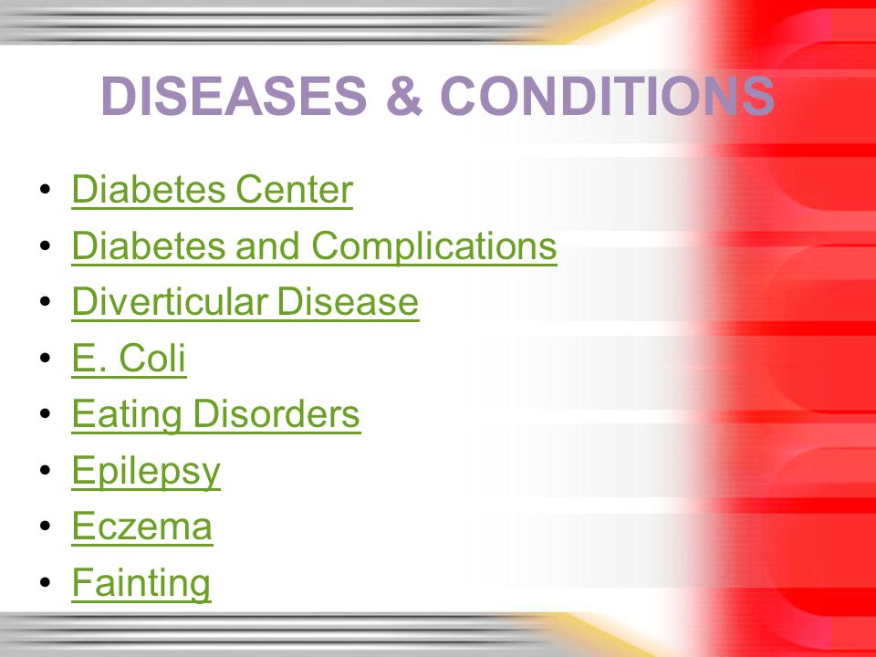 DISEASES & CONDITIONS Diabetes Center Diabetes and Complications Diverticular Disease E.