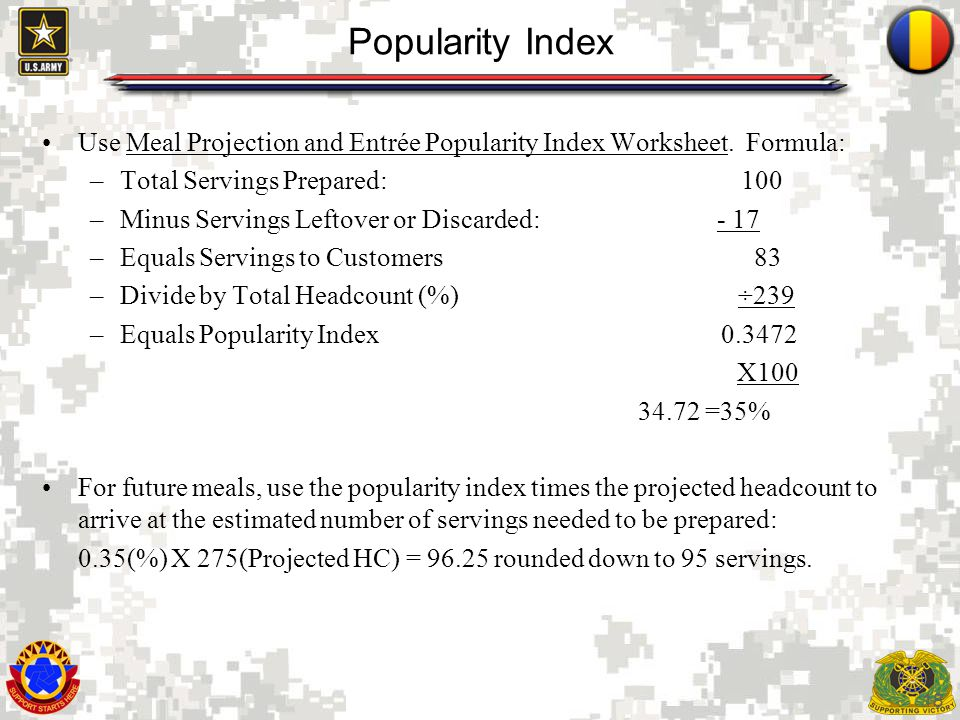 18 Popularity Index Use Meal Projection and Entrée Popularity Index Worksheet.