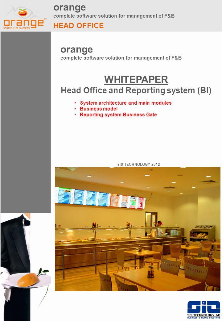 orange complete software solution for management of F&B HEAD OFFICE orange complete software solution for management of F&B SIS TECHNOLOGY 2012 WHITEP