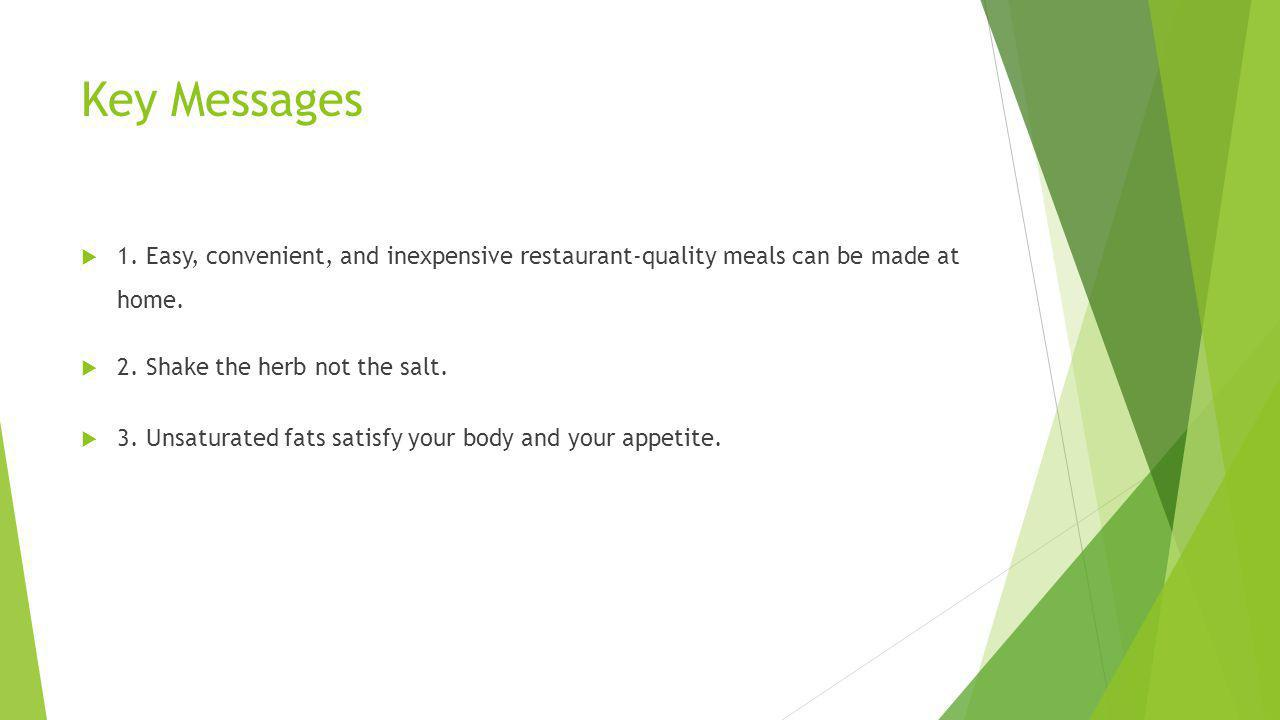 Key Messages 1. Easy, convenient, and inexpensive restaurant-quality meals can be made at home.