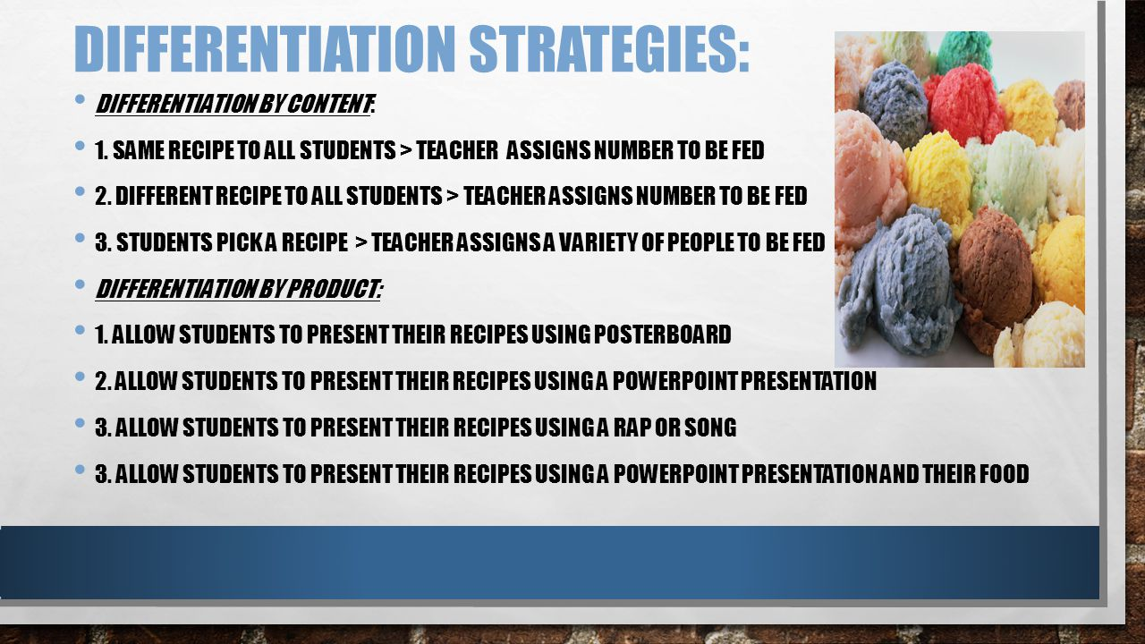 DIFFERENTIATION STRATEGIES: DIFFERENTIATION BY CONTENT: 1.