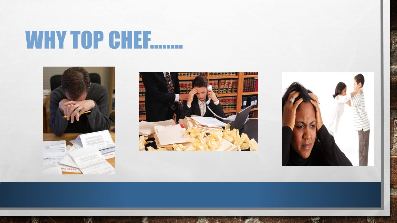 WHY TOP CHEF……..