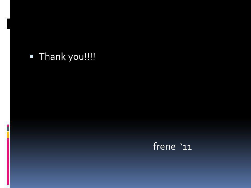Thank you!!!! frene 11