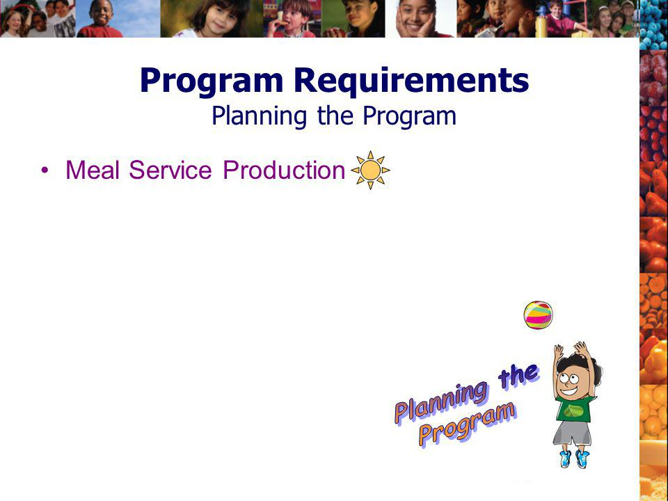 Program Requirements Planning the Program Meal Service Production