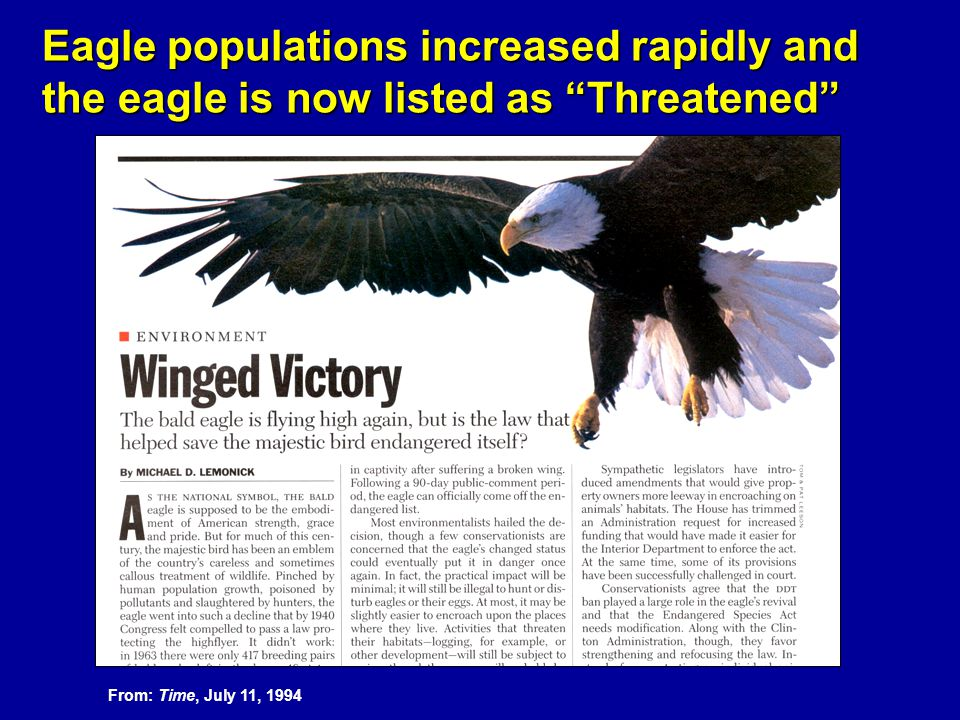 Eagle populations increased rapidly and the eagle is now listed as Threatened From: Time, July 11, 1994