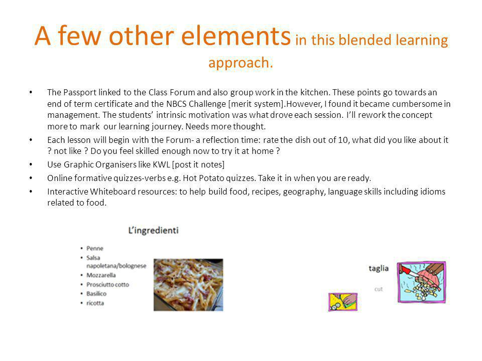 A few other elements in this blended learning approach.