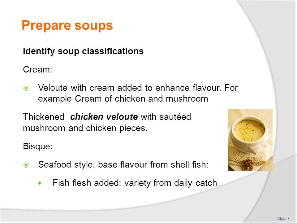 Prepare soups Ensure correct storage of soups after service Slide 18