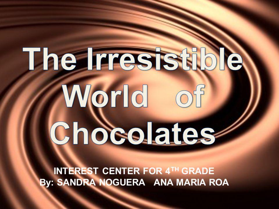 INTEREST CENTER FOR 4 TH GRADE By: SANDRA NOGUERA ANA MARIA ROA