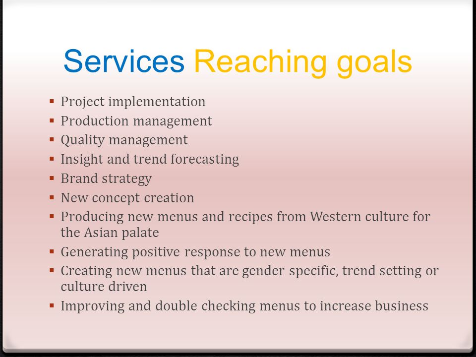 Services Reaching goals Project implementation Production management Quality management Insight and trend forecasting Brand strategy New concept creat