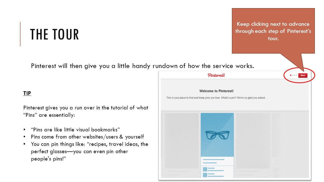THE TOUR Pinterest will then give you a little handy rundown of how the service works.