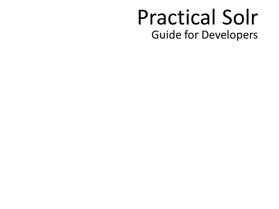 Practical Solr Guide for Developers