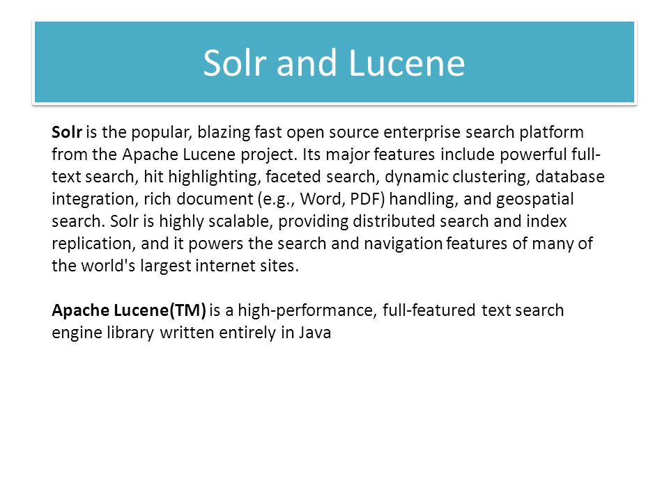 Solr and Lucene Solr is the popular, blazing fast open source enterprise search platform from the Apache Lucene project.