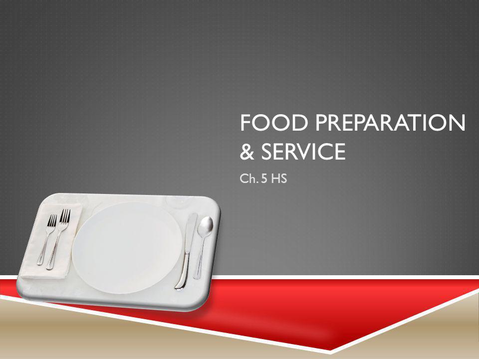 FOOD PREPARATION & SERVICE Ch. 5 HS