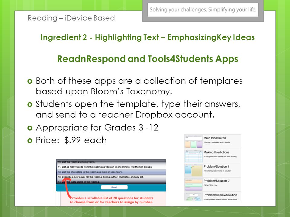Ingredient 2 - Highlighting Text – EmphasizingKey Ideas ReadnRespond and Tools4Students Apps Both of these apps are a collection of templates based up