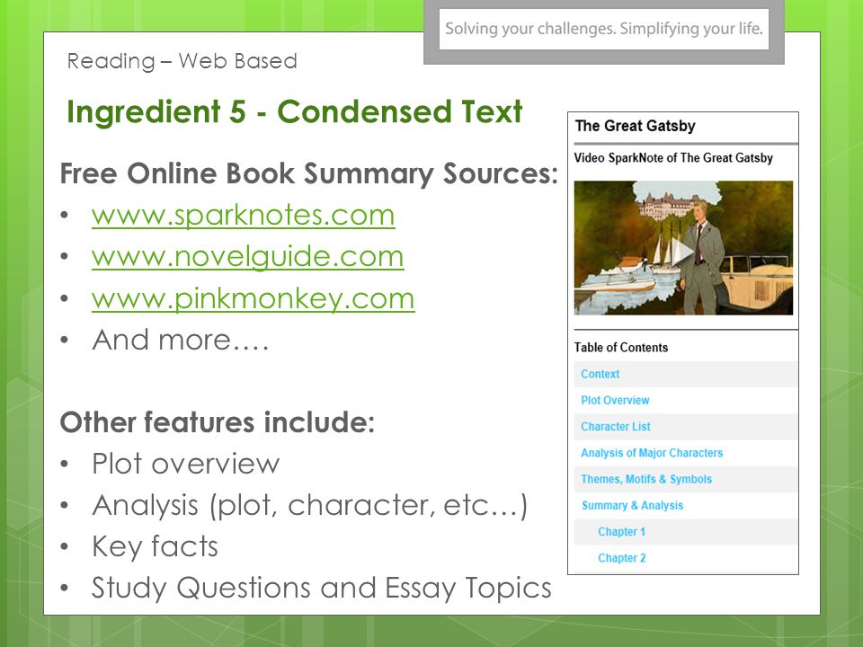Ingredient 5 - Condensed Text Free Online Book Summary Sources: www.sparknotes.com www.novelguide.com www.pinkmonkey.com And more….