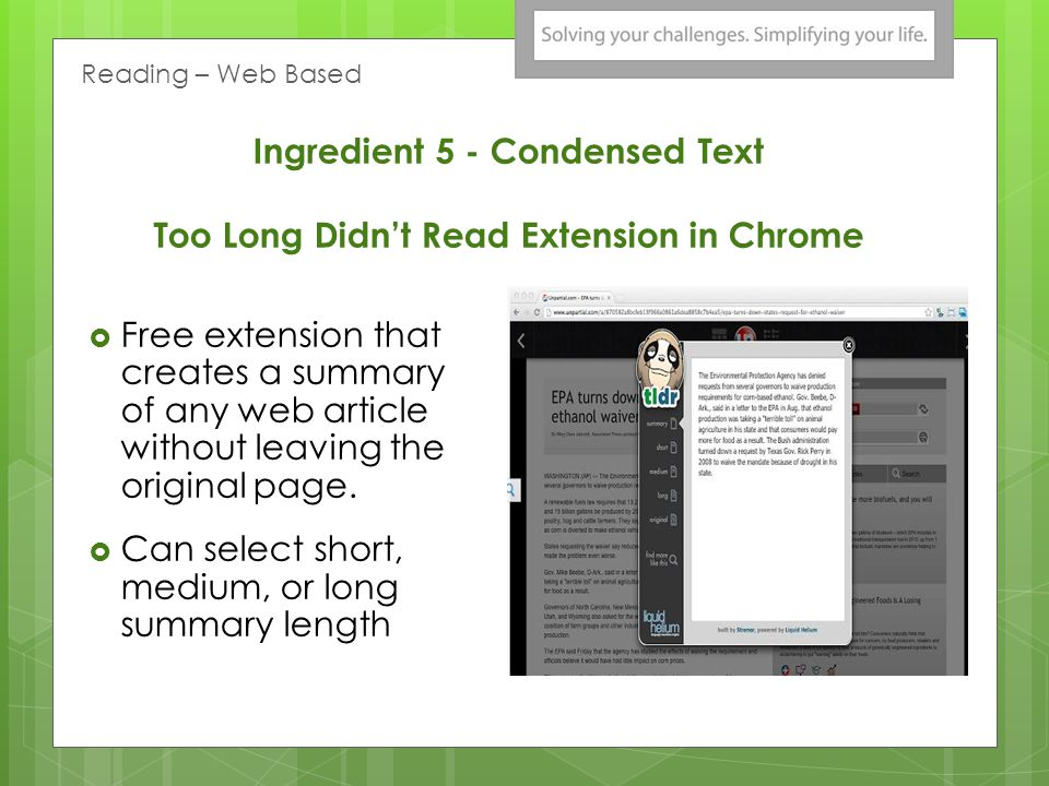 Ingredient 5 - Condensed Text Too Long Didnt Read Extension in Chrome Free extension that creates a summary of any web article without leaving the original page.