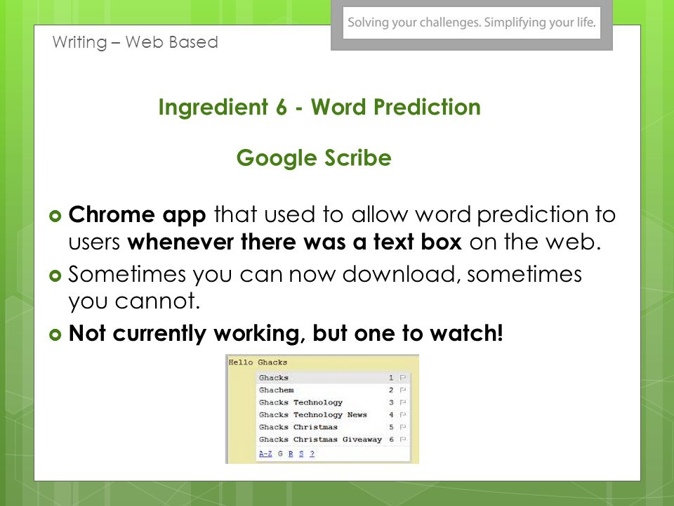 Google Scribe Chrome app that used to allow word prediction to users whenever there was a text box on the web.