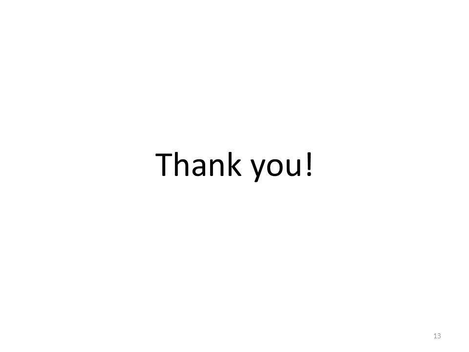 Thank you! 13