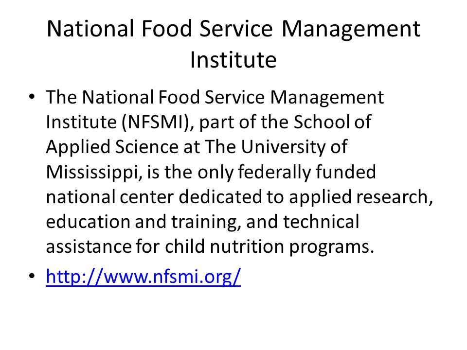 National Food Service Management Institute The National Food Service Management Institute (NFSMI), part of the School of Applied Science at The Univer