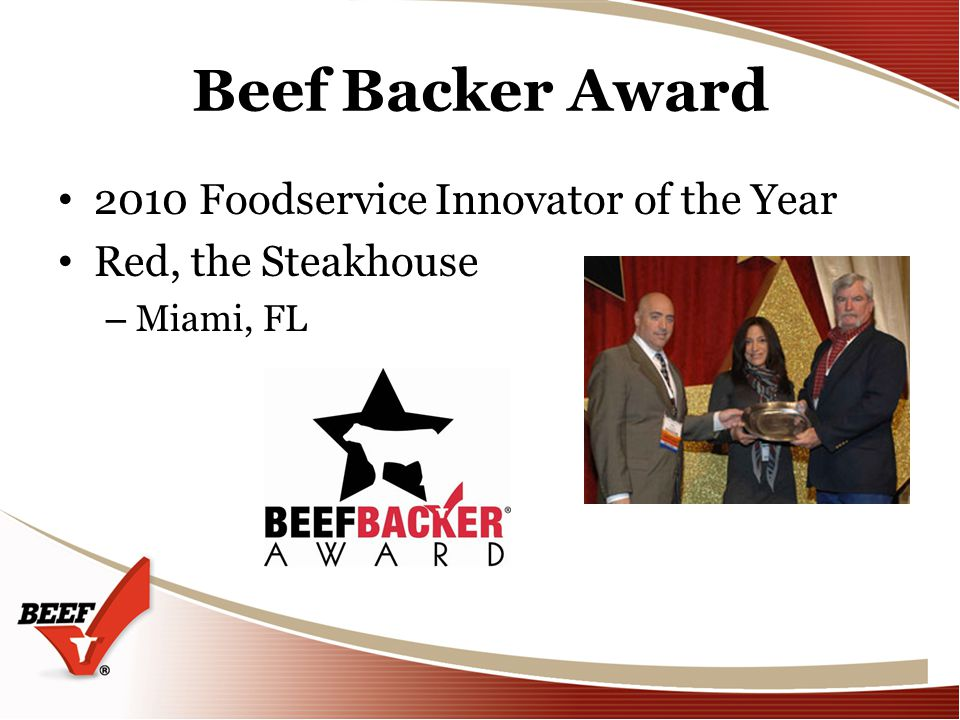 Beef Backer Award 2010 Foodservice Innovator of the Year Red, the Steakhouse – Miami, FL