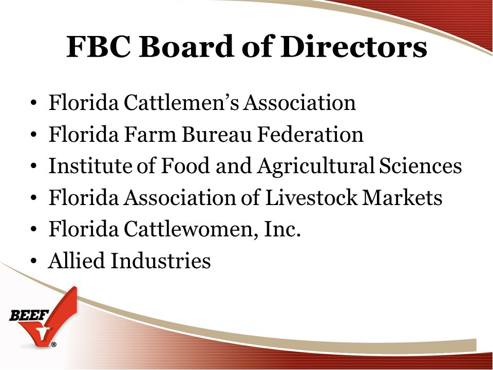 FBC Board of Directors Florida Cattlemens Association Florida Farm Bureau Federation Institute of Food and Agricultural Sciences Florida Association of Livestock Markets Florida Cattlewomen, Inc.