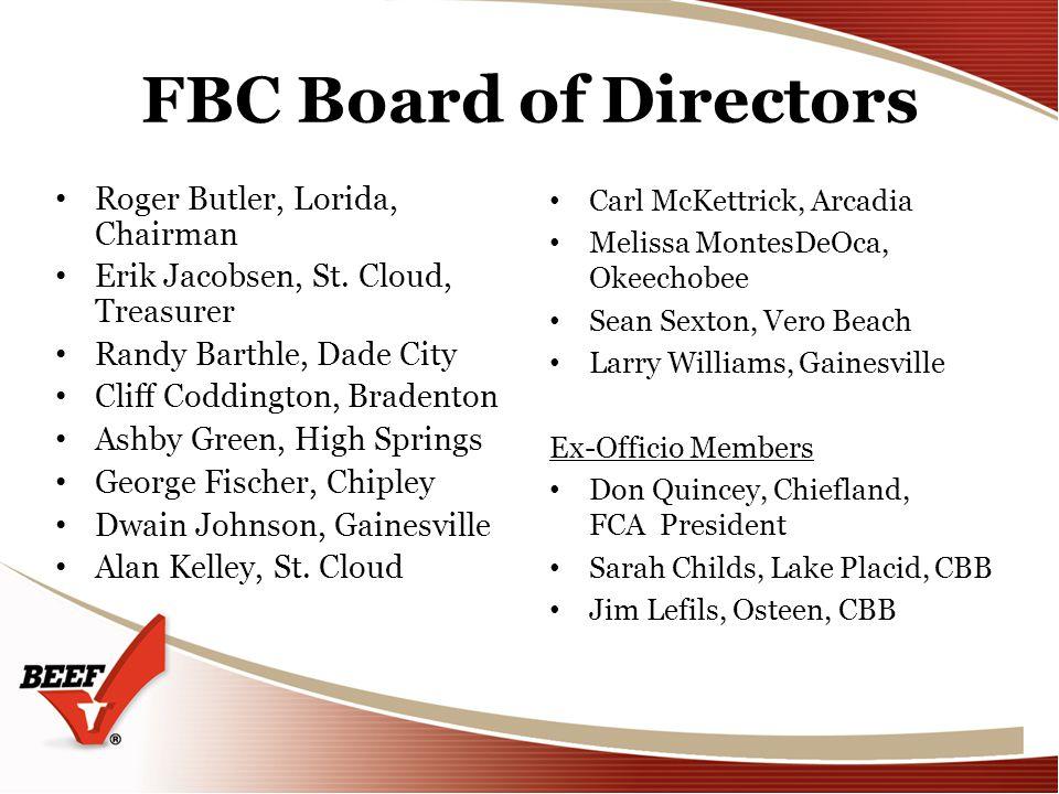 FBC Board of Directors Roger Butler, Lorida, Chairman Erik Jacobsen, St. Cloud, Treasurer Randy Barthle, Dade City Cliff Coddington, Bradenton Ashby G