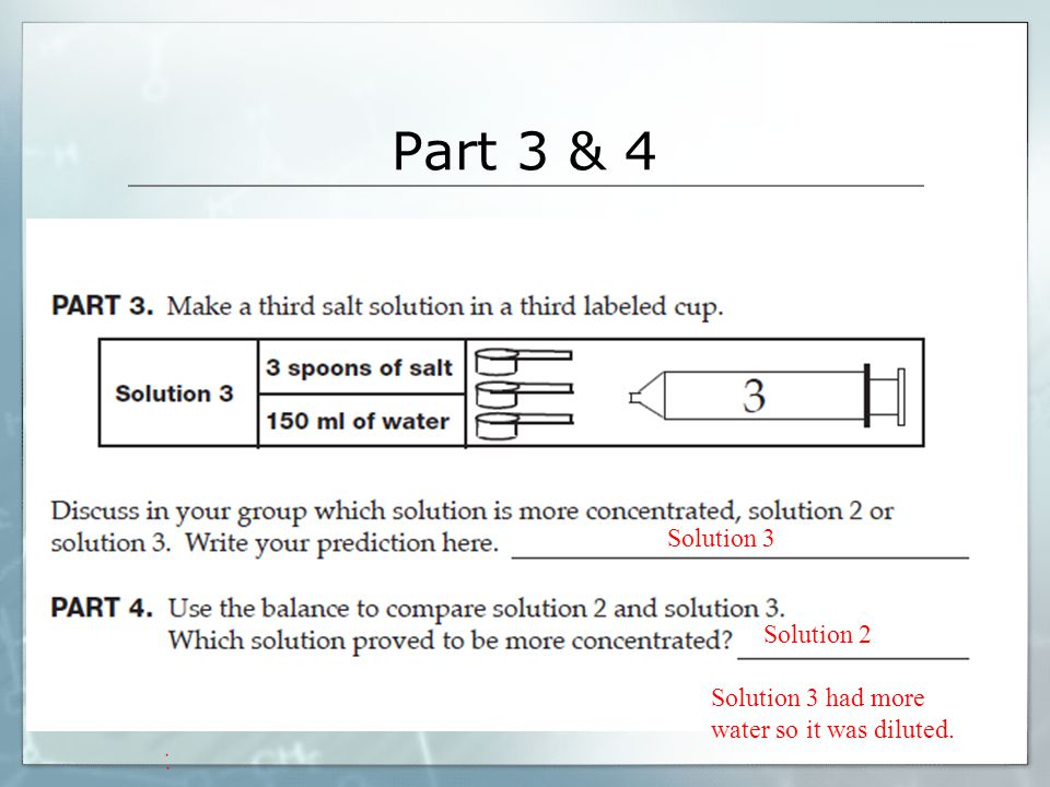 Part 3 & 4 Solution 2 Solution 3 had more water so it was diluted. Solution 3