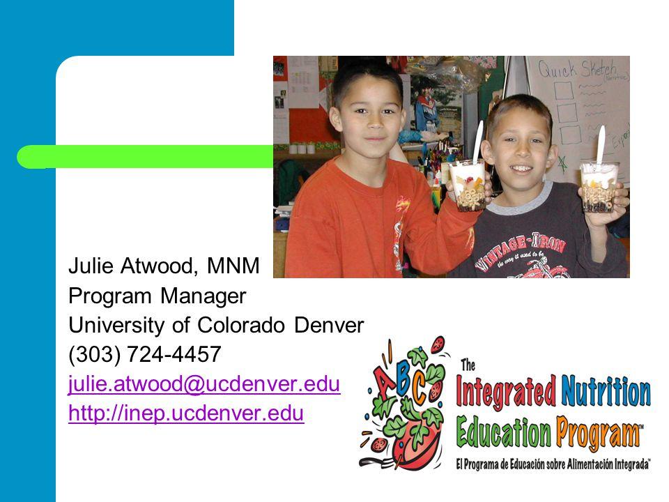 Julie Atwood, MNM Program Manager University of Colorado Denver (303) 724-4457 julie.atwood@ucdenver.edu http://inep.ucdenver.edu