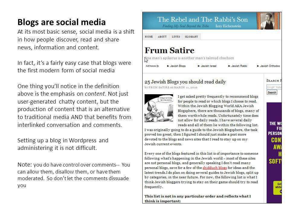 Blogs are social media At its most basic sense, social media is a shift in how people discover, read and share news, information and content. In fact,