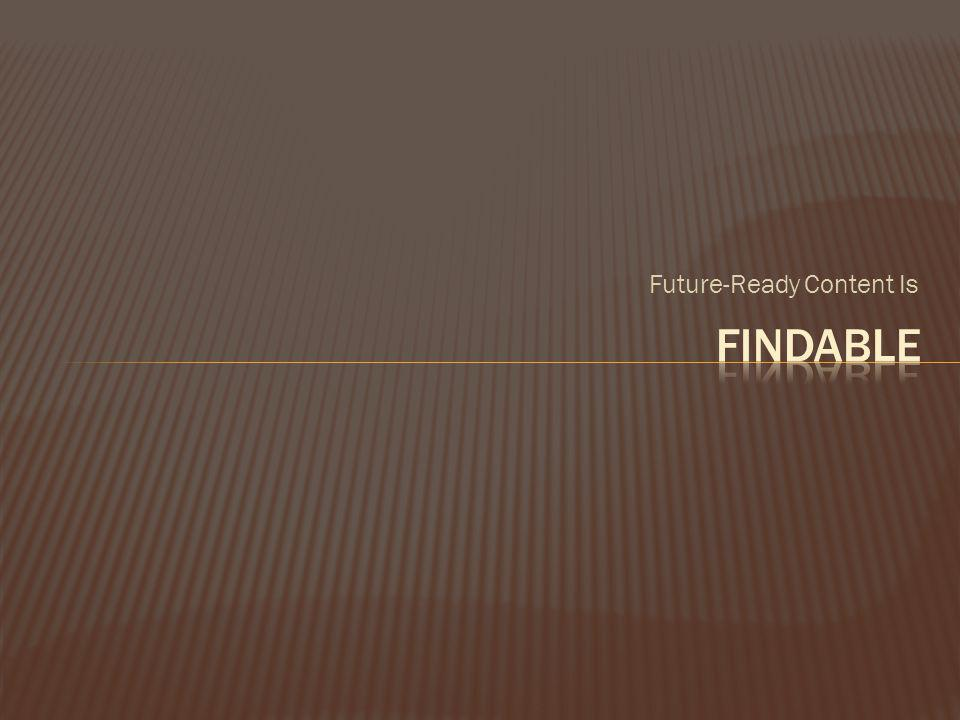Future-Ready Content Is