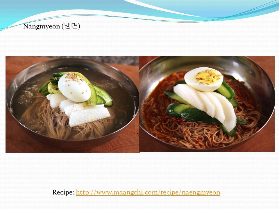 Nangmyeon ( ) Recipe: http://www.maangchi.com/recipe/naengmyeonhttp://www.maangchi.com/recipe/naengmyeon