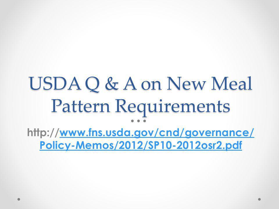 USDA Policy Memos http://www.fns.usda.gov/cnd/Governance/ policy.htm