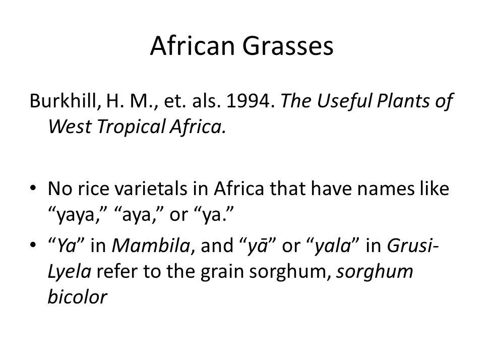African Grasses Burkhill, H. M., et. als. 1994.