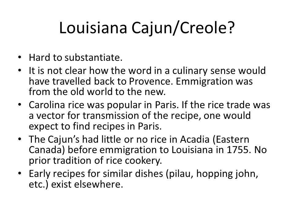 Louisiana Cajun/Creole. Hard to substantiate.