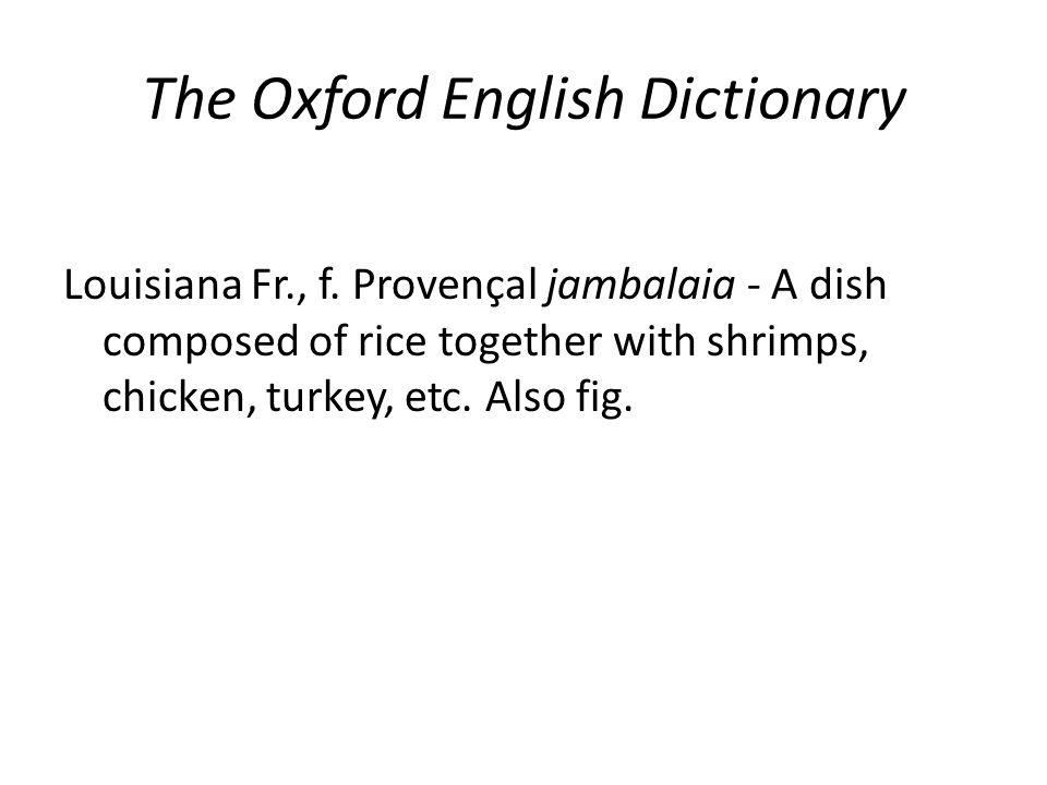 The Oxford English Dictionary Louisiana Fr., f.