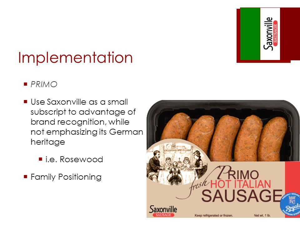 PRIMO Use Saxonville as a small subscript to advantage of brand recognition, while not emphasizing its German heritage i.e.
