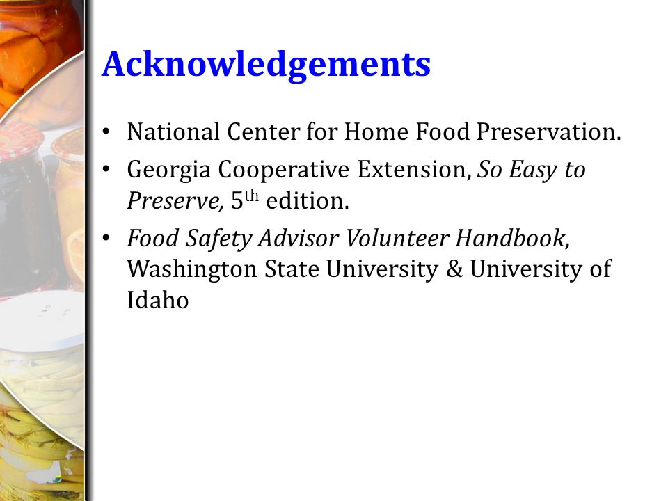 Acknowledgements National Center for Home Food Preservation.