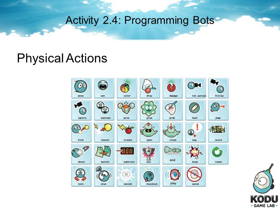 Activity 2.4: Programming Bots Physical Actions