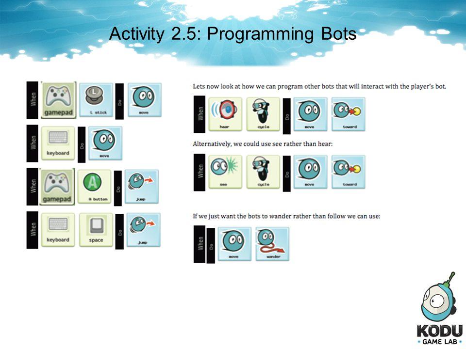 Activity 2.5: Programming Bots