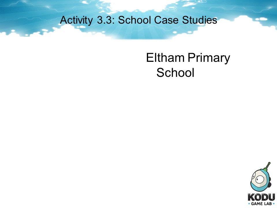 Activity 3.3: School Case Studies Eltham Primary School