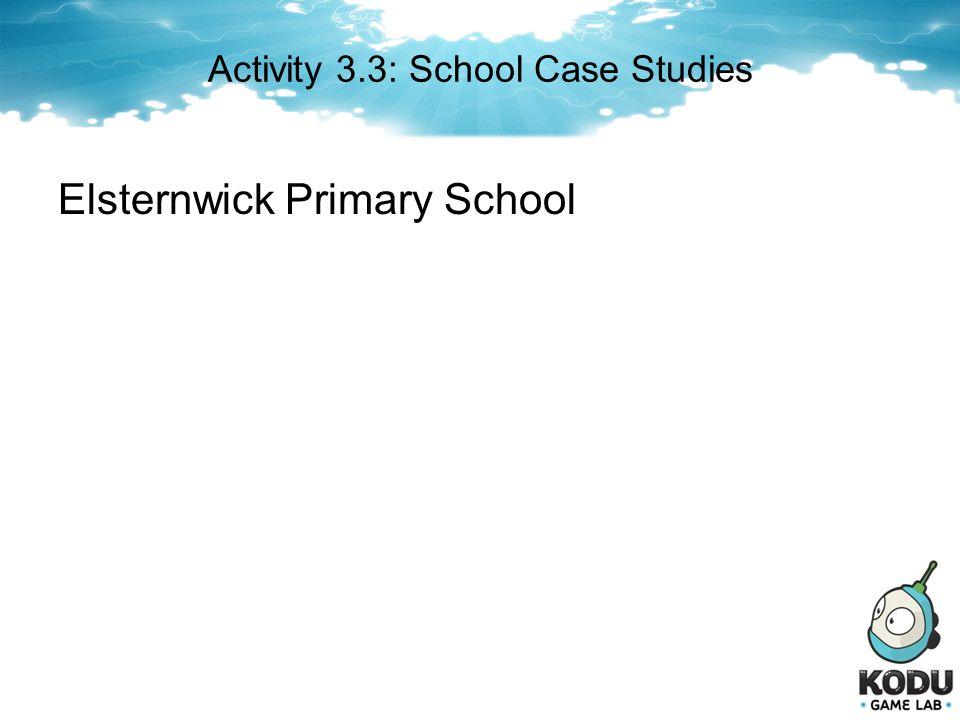 Activity 3.3: School Case Studies Elsternwick Primary School