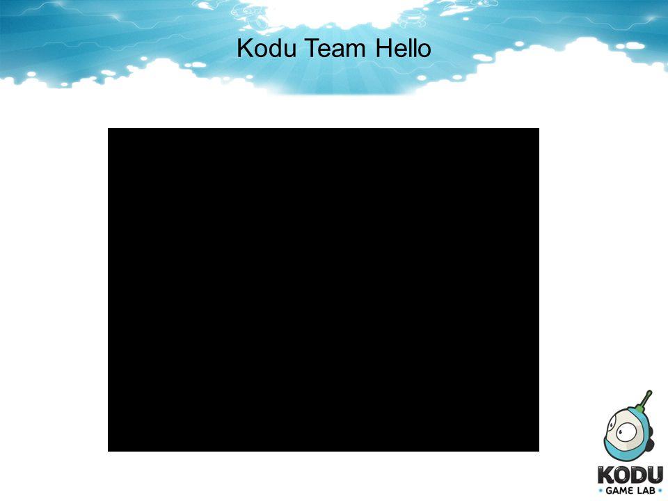 Kodu Team Hello