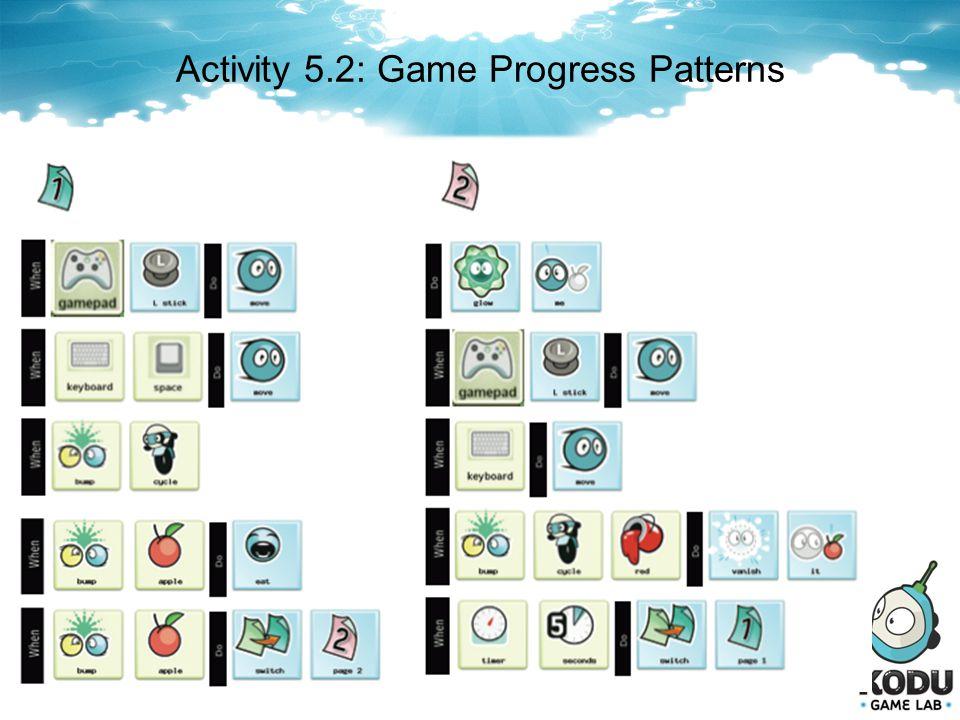 Activity 5.2: Game Progress Patterns