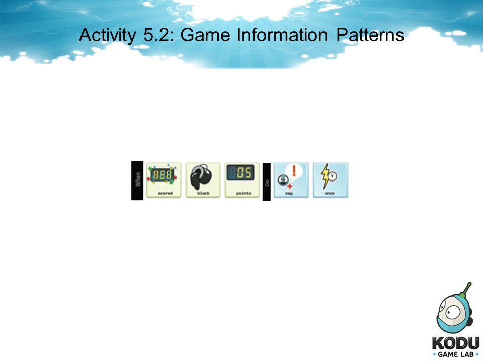 Activity 5.2: Game Information Patterns