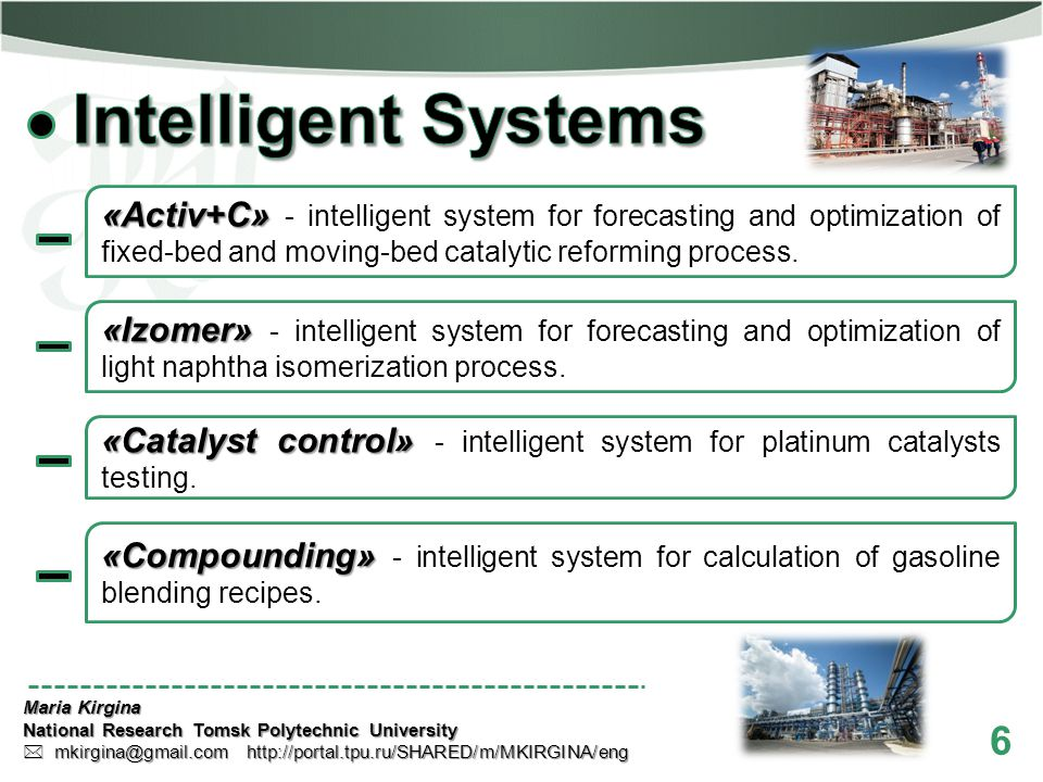 6 «Izomer» «Izomer» - intelligent system for forecasting and optimization of light naphtha isomerization process. «Compounding» «Compounding» - intell
